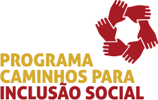 PROGRAMA CAMINHOS PARA INCLUSÃO SOCIAL